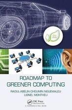 Roadmap to Greener Computing by Nguemaleu, Raoul-Abelin Choumin, Montheu, Lione