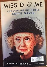 Miss D & Me Life with the Invincible Bette Davis By Kathryn Sermak Paperback 1st