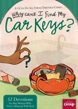 If I can Do All Things Through Christ Why Cant I Find My Car Keys?: 52 Devot