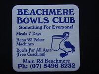 BEACHMERE BOWLS CLUB MAIN RD 0754968232 COASTER