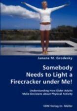 Somebody Needs to Light a Firecracker under Me!- Understanding How Older...