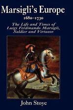 Marsigli's Europe, 1630-1730 : The Life and Times of Luigi Ferdinando...