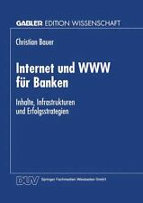 Internet und WWW Für Banken : Inhalte, Infrastrukturen und Erfolgsstrategien...