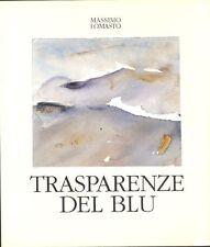 LOMASTO Massimo - Trasparenze del blu