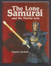 THE LONE SAMURAI AND THE MARTIAL ARTS  by Stephen Turnbull NEAR MINT CONDITION