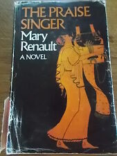 The Praise Singer by Mary Renault A Novel DJ HB 1978 COPY