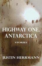 Highway One, Antarctica by Justin Hermann (2014, Paperback)