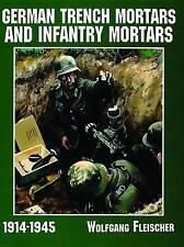 German Trench Mortars & Infantry Mortars 1914-1945 (Schiffer Military/Aviation H
