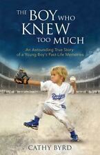 The Boy Who Knew Too Much: An Astounding True Story of a Young Boy's Past-Life M