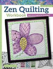 Zen Quilting Workbook, Revised Edition: Fabric Arts Inspired by Zentangle(r)