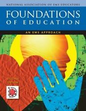 Foundations of Education : An EMS Approach by National Association of EMS...