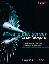VMware ESX Server in the Enterprise: Planning and Securing Virtualization Server