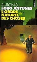 L'ordre naturel des choses (French Edition) by Antunes, Antnio Lobo