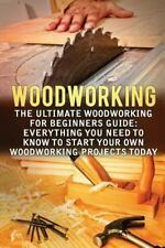 Woodworking, Woodworking for Beginners, Woodworking Projects: Woodworking :...