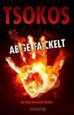 Neu! ABGEFACKELT von MICHAEL TSOKOS (2020, Taschenbuch). True Crime Thriller