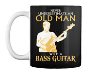 Us Old Man With A Bass Guitar - Never Underestimate An Gift Coffee Mug