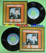 LP 45 7'' FAUSTO LEALI NOVELTY A chi Se qualcuno cercasse te RED RONNIE no cd mc