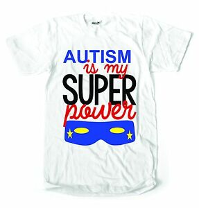 autism is my super power awareness  kids ladies mens t shirt