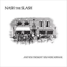 Nash the Slash - And You Thought You Were Normal [New CD]