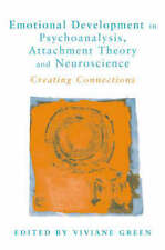 Emotional Development in Psychoanalysis, Attachment Theory and Neuroscience: Cre