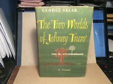 The Two Worlds Of Johnny Truro by George Sklar 1947 First Edition