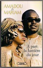 AMADOU & MARIAM - A PART LA LUMIERE DU JOUR - ENTRETIENS AVEC IDRISSA KEITA