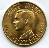 Matt Welsh for Governor Vote Democratic 1960 Token Medal Election Campaign BL57