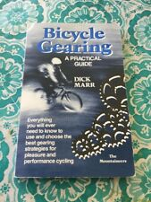 BICYCLE GEARING Everything You Will Ever Need to Know by Dick Marr, Mountaineers