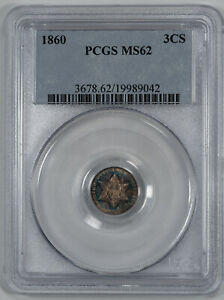 1860 THREE CENT SILVER 3CS PCGS CERTIFIED MS 62 MINT STATE UNC (042)
