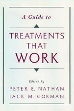 A Guide to Treatments That Work by Nathan, Peter E. [Editor]; Gorman, Jack M. [