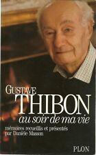 AU SOIR DE MA VIE : MEMOIRES  - GUSTAVE THIBON