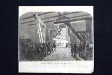 Fucine e cantieri - Estrazione dalla fucina dei pezzi fusi Incisione del 1870