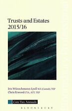 Core Tax Annual: Trusts and Estates 2015/16 (Core Tax Annuals), Chris Erwood, Ir