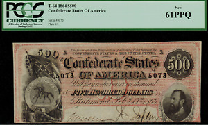 T-64 $500 1864 Confederate Currency CSA - Graded PCGS 61PPQ