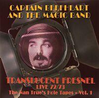 Captain Beefheart & The Magic Band - Translucent Fresnel (The Nan Trues Hole ...