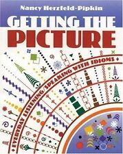 Getting the Picture: Everyday Listening/Speaking with Idioms by Herzfeld-Pipkin