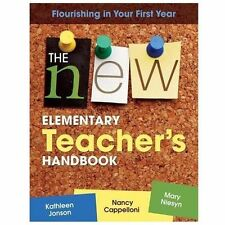 The New Elementary Teacher's Handbook: Flourishing in Your First Year (Paperback