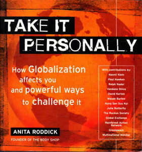 Take It Personally: How globalization affects you by Anita Roddick