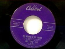 """NAT KING COLE """"TOO YOUNG TO GO STEADY / NEVER LET ME GO"""" 45"""