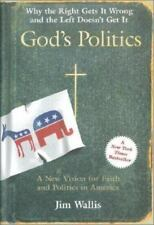 God's Politics : Why the Right Gets It Wrong and the Left Doesn't Get It by Jim…