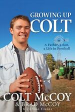 Growing Up Colt: A Father, a Son, a Life in Football by Colt McCoy, Brad McCoy,