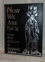 Gaiman NOW WE ARE SICK: First edition 1/250 SIGNED by all Contributors Leather!