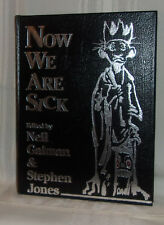 NOW WE ARE SICK: First edition 1/250 copies SIGNED by all Contributors Leather!