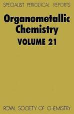 Organometallic Chemistry: Volume 21 (Specialist Periodical Reports) by Royal So