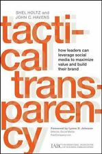 Tactical Transparency: How Leaders Can Leverage Social Media to Maximize Value a