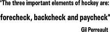 "Hockey Famous Qotes Gilbert Perreault Paycheck Vinyl decal Die Cut Sticker 36"""