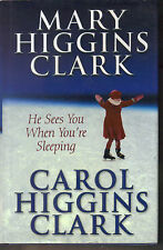 MARY & CAROL HIGGINS CLARK - He Sees You When You're Sleeping H/B D/J 1st Edn