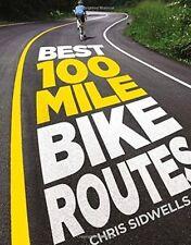 Best 100-Mile Bike Routes, Sidwells, Chris, Excellent Book
