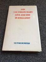 Did the Virgin Mary Live and Die in England? by Dunstan, Victor Hardback Book
