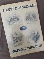 3 Aust Div Signals - Getting Through ~ 3rd Australian Div Signals Unit History